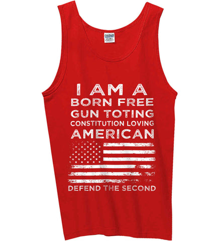 I am a Born Free. Gun Toting. Constitution Loving American. White Print. Gildan 100% Cotton Tank Top.