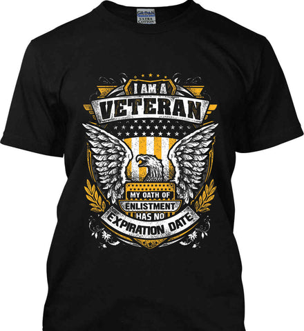 I Am A Veteran. My Oath Of Enlistment Has No Expiration Date. Gildan Tall Ultra Cotton T-Shirt.