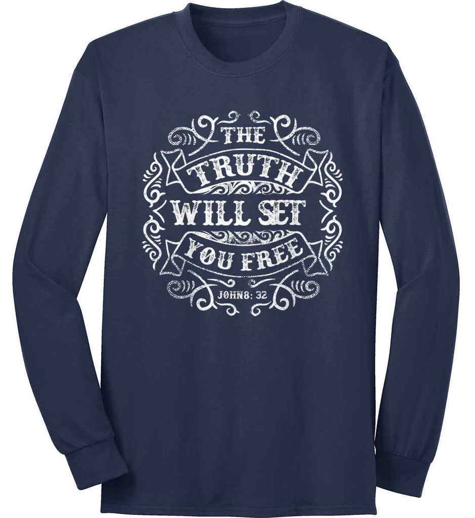 The Truth Shall Set You Free. Port & Co. Long Sleeve Shirt. Made in the USA..-5
