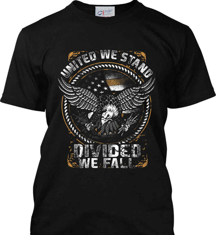 United We Stand. Divided We Fall. Port & Co. Made in the USA T-Shirt.