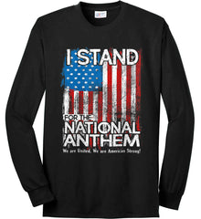 I Stand for the National Anthem. We are United. Port & Co. Long Sleeve Shirt. Made in the USA..