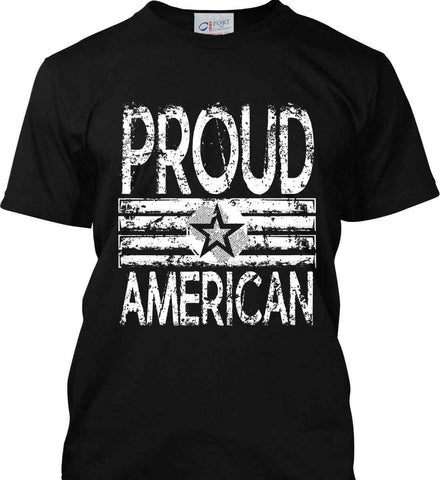Proud American. Loud and Proud. White Print. Port & Co. Made in the USA T-Shirt.