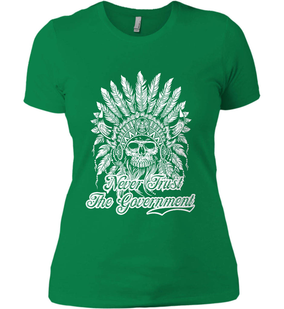 Never Trust the Government. Indian Skull. White Print. Women's: Next Level Ladies' Boyfriend (Girly) T-Shirt.-7