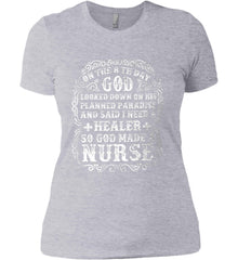 On The 8th Day God Made a Nurse. Women's: Next Level Ladies' Boyfriend (Girly) T-Shirt.