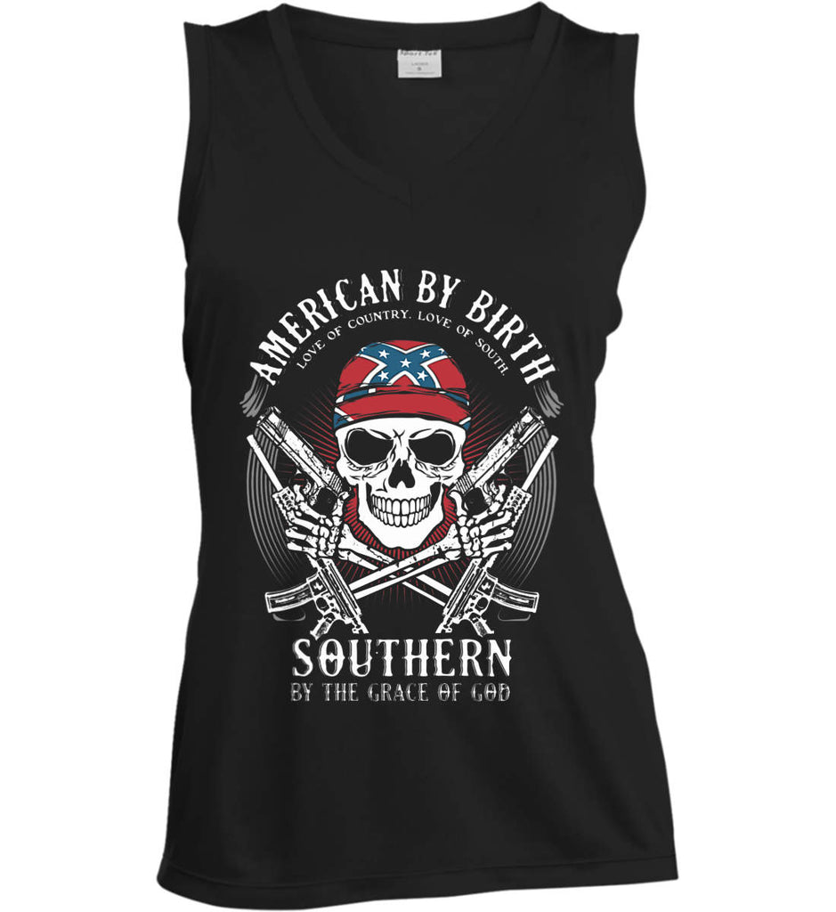 American By Birth. Southern By the Grace of God. Love of Country Love of South. Women's: Sport-Tek Ladies' Sleeveless Moisture Absorbing V-Neck.-1
