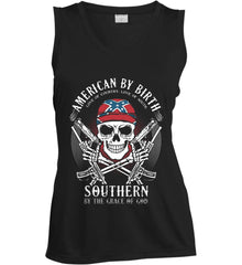 American By Birth. Southern By the Grace of God. Love of Country Love of South. Women's: Sport-Tek Ladies' Sleeveless Moisture Absorbing V-Neck.