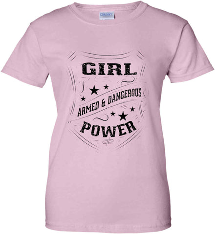 Girl Power. Armed and Dangerous. Second Amendment Women's Shirt. Black Print. Women's: Gildan Ladies' 100% Cotton T-Shirt.
