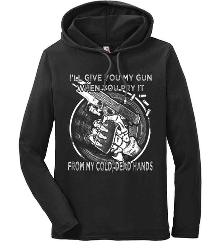 I'll Give you My Gun, When You Pry It From My Cold Dead Hands. White Print. Anvil Long Sleeve T-Shirt Hoodie.
