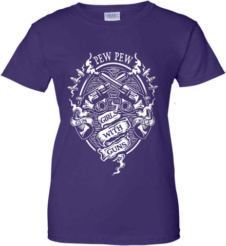 Pew Pew. Girls with Guns. Gun Chick. Women's: Gildan Ladies' 100% Cotton T-Shirt.