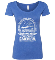 All Gave Some, Some Gave All. God Bless America. White Print. Women's: Next Level Ladies' Triblend Scoop.