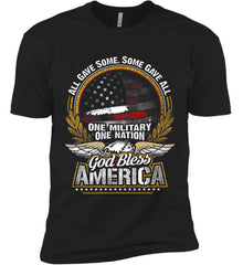 All Gave Some, Some Gave All. God Bless America. Next Level Premium Short Sleeve T-Shirt.