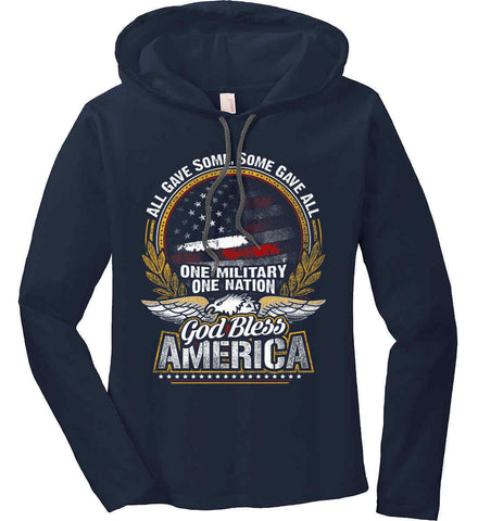 All Gave Some, Some Gave All. God Bless America. Women's: Anvil Ladies' Long Sleeve T-Shirt Hoodie.