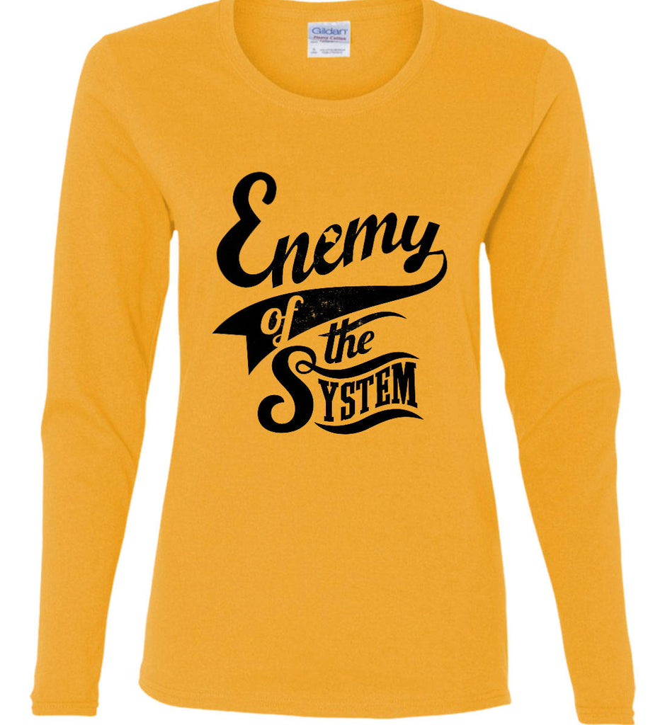 Enemy of The System. Women's: Gildan Ladies Cotton Long Sleeve Shirt.-3