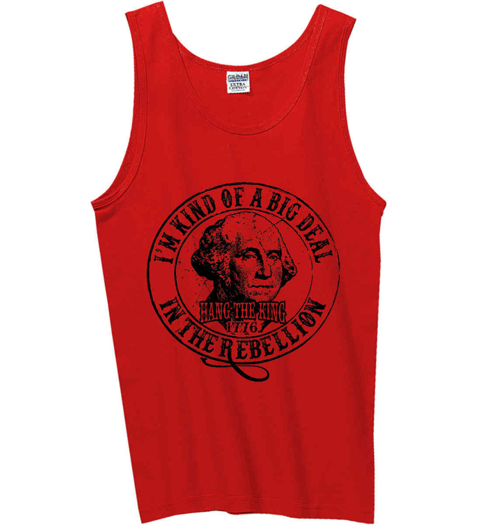 I'm Kind of Big Deal in the Rebellion. Gildan 100% Cotton Tank Top.-4