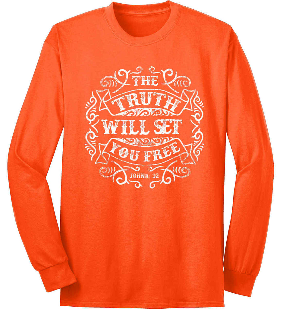 The Truth Shall Set You Free. Port & Co. Long Sleeve Shirt. Made in the USA..-4