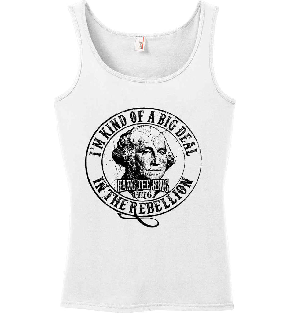 I'm Kind of Big Deal in the Rebellion. Women's: Anvil Ladies' 100% Ringspun Cotton Tank Top.-1