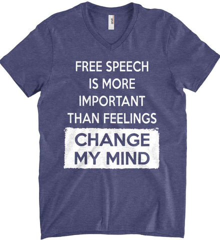 Free Speech Is More Important Than Feelings - Change My Mind Anvil Men's Printed V-Neck T-Shirt.