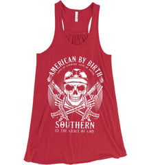 American By Birth. Southern By the Grace of God. Love of Country Love of South. White Print. Women's: Bella + Canvas Flowy Racerback Tank.