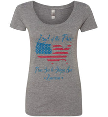 Land of the Free. From sea to shining sea. Women's: Next Level Ladies' Triblend Scoop.