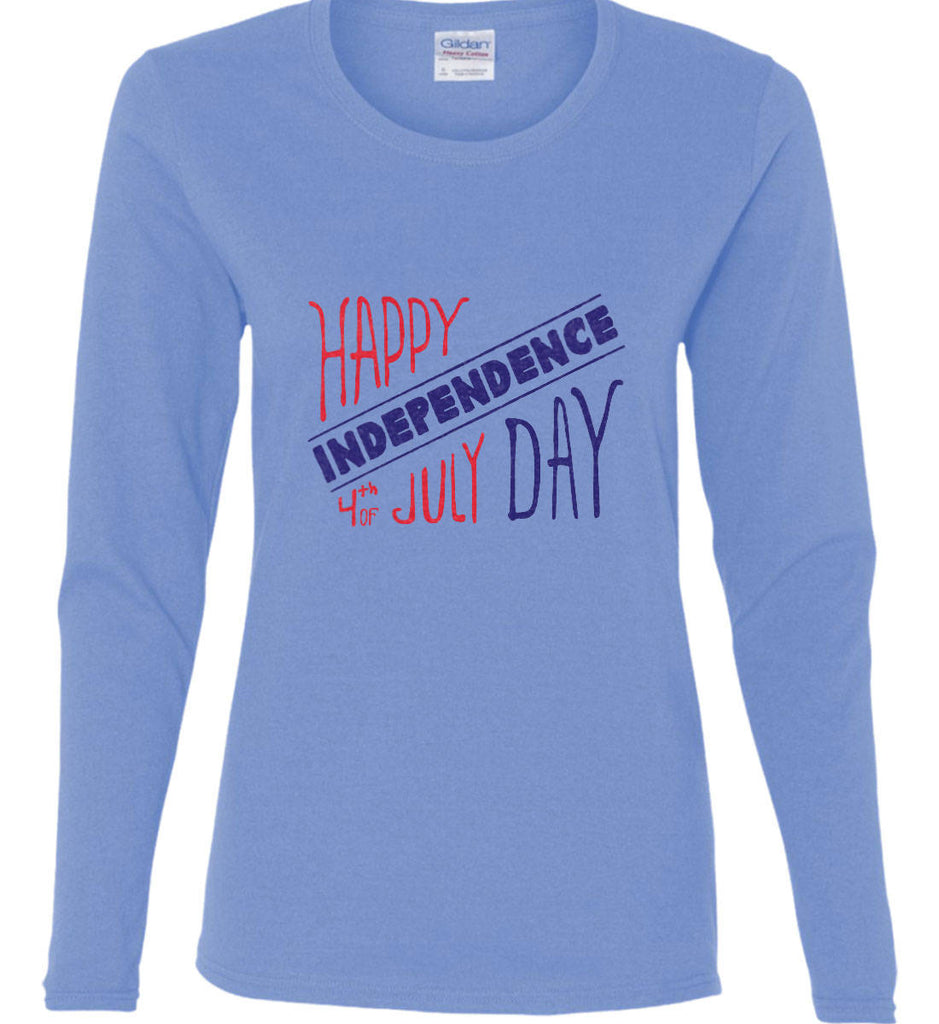 Happy Independence Day. 4th of July. Women's: Gildan Ladies Cotton Long Sleeve Shirt.-1