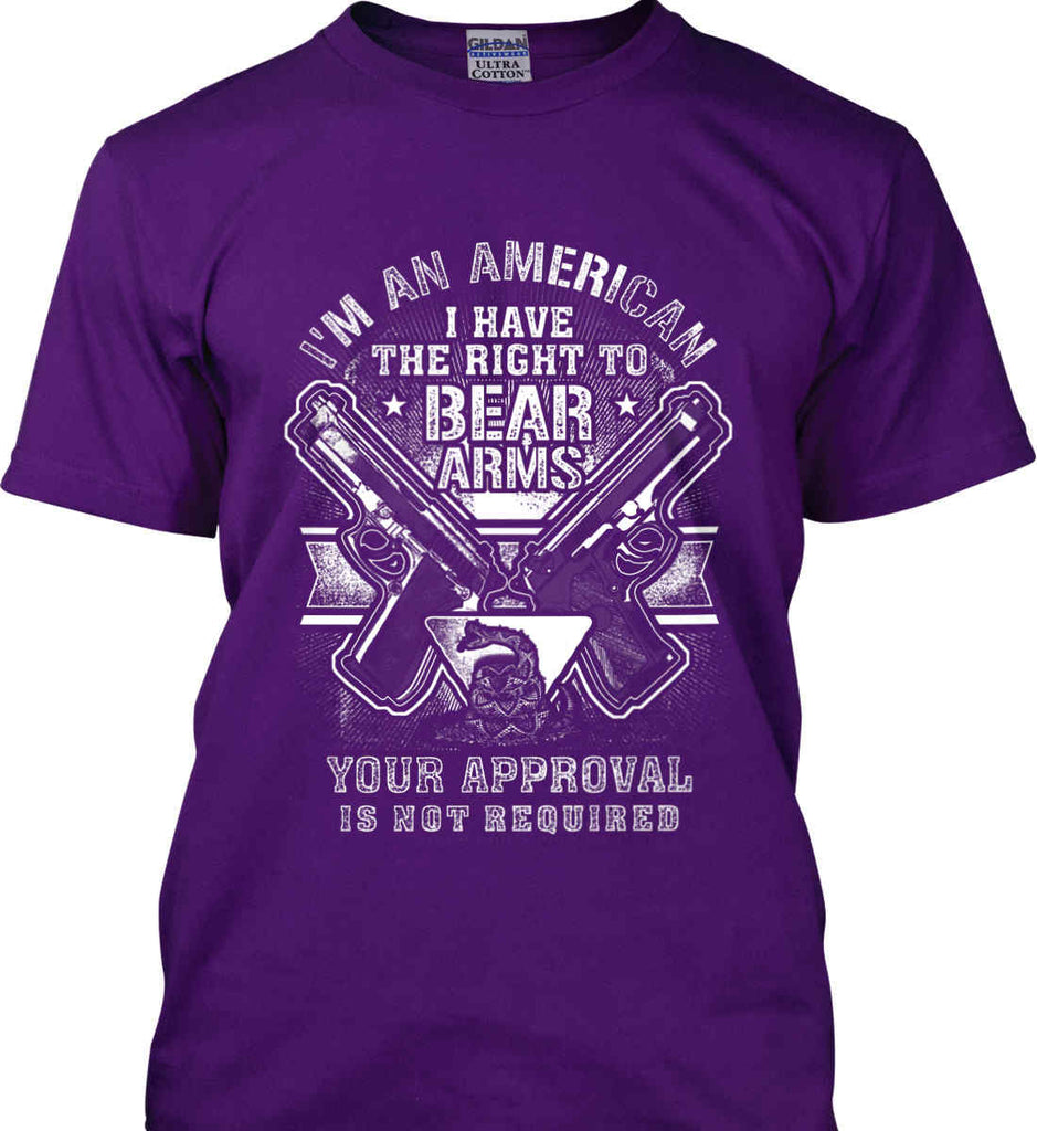 I'm An American. I Have The Right To Bear Arms. White Print. Gildan Ultra Cotton T-Shirt.-6