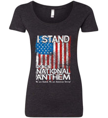 I Stand for the National Anthem. We are United. Women's: Next Level Ladies' Triblend Scoop.
