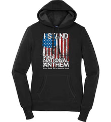 I Stand for the National Anthem. We are United. Women's: Sport-Tek Ladies Pullover Hooded Sweatshirt.