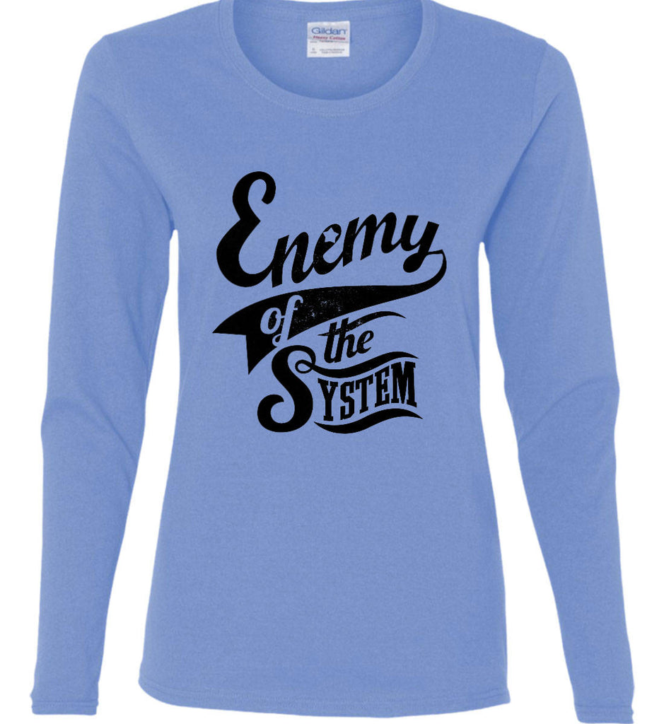 Enemy of The System. Women's: Gildan Ladies Cotton Long Sleeve Shirt.-2