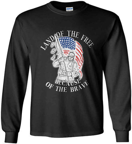 Land of the Free Because of The Brave. Gildan Ultra Cotton Long Sleeve Shirt.