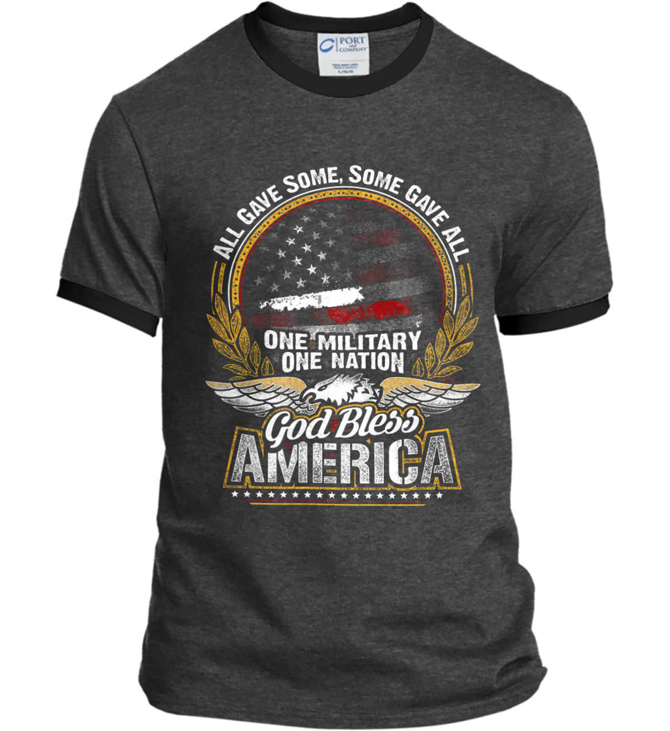 All Gave Some, Some Gave All. God Bless America. Port and Company Ringer Tee.-1