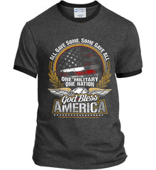 All Gave Some, Some Gave All. God Bless America. Port and Company Ringer Tee.