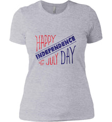 Happy Independence Day. 4th of July. Women's: Next Level Ladies' Boyfriend (Girly) T-Shirt.