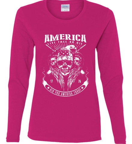 Did you America Today. 1776. Live Free or Die. Skull. White Print. Women's: Gildan Ladies Cotton Long Sleeve Shirt.