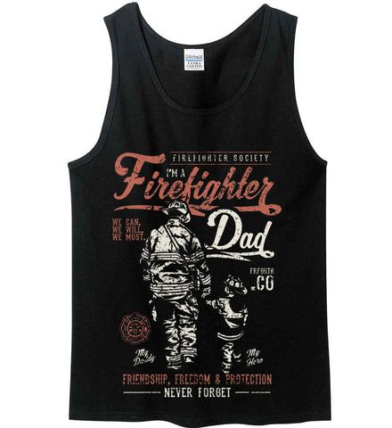 Firefighter Dad. Friendship, Freedom & Protection. Gildan 100% Cotton Tank Top.