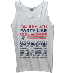 On July, 4th Party Like George Washington. Gildan 100% Cotton Tank Top.