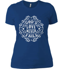 God's Love Never Fails. Women's: Next Level Ladies' Boyfriend (Girly) T-Shirt.