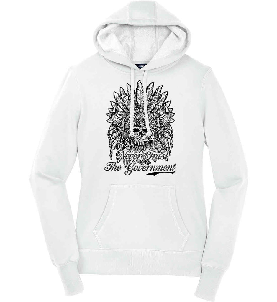 Skeleton Indian. Never Trust the Government. Women's: Sport-Tek Ladies Pullover Hooded Sweatshirt.-1