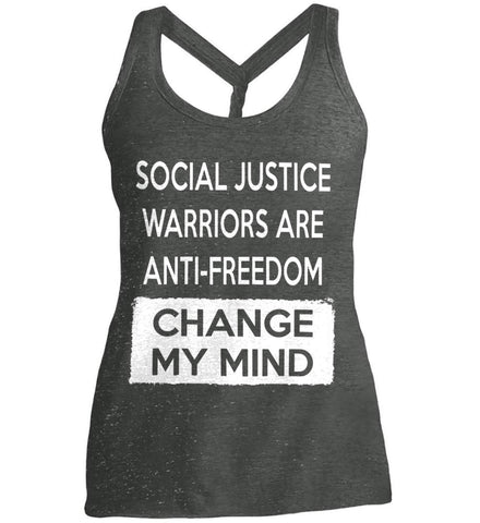 Social Justice Warriors Are Anti-Freedom - Change My Mind. Women's: District Made Ladies Cosmic Twist Back Tank.