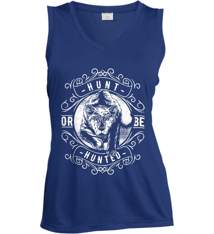 Hunt or be Hunted. Women's: Sport-Tek Ladies' Sleeveless Moisture Absorbing V-Neck.