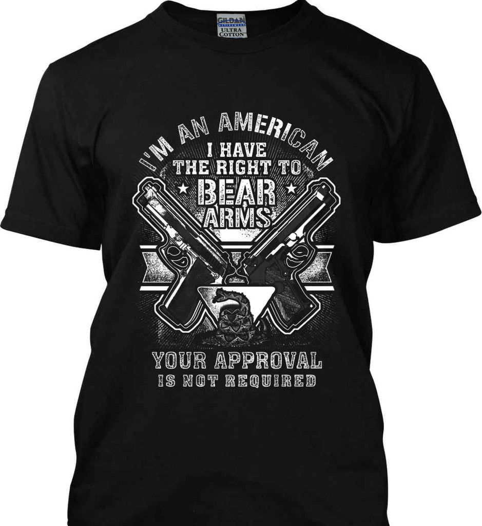 I'm An American. I Have The Right To Bear Arms. White Print. Gildan Ultra Cotton T-Shirt.-1