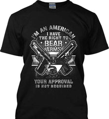 I'm An American. I Have The Right To Bear Arms. White Print. Gildan Ultra Cotton T-Shirt.