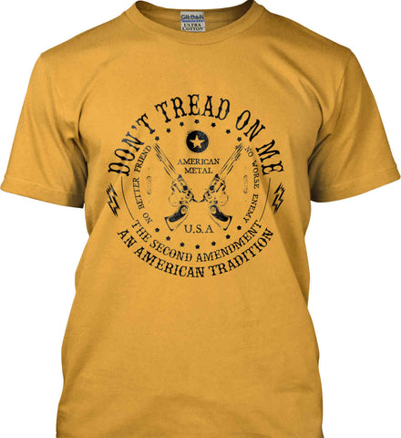 Don't Tread on Me: The Second Amendment: An American Tradition. Black Print. Gildan Ultra Cotton T-Shirt.