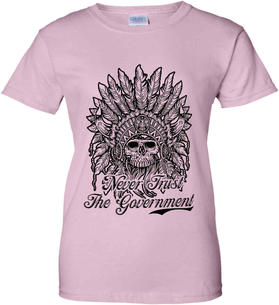 Skeleton Indian. Never Trust the Government. Women's: Gildan Ladies' 100% Cotton T-Shirt.-9