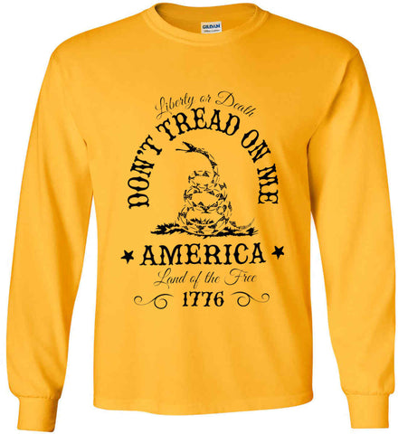 Don't Tread on Me. Liberty or Death. Land of the Free. Black Print. Gildan Ultra Cotton Long Sleeve Shirt.