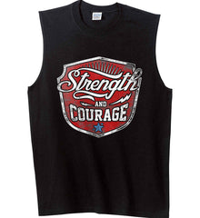 Strength and Courage. Inspiring Shirt. Gildan Men's Ultra Cotton Sleeveless T-Shirt.