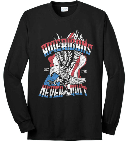 America Never Quits. Port & Co. Long Sleeve Shirt. Made in the USA..