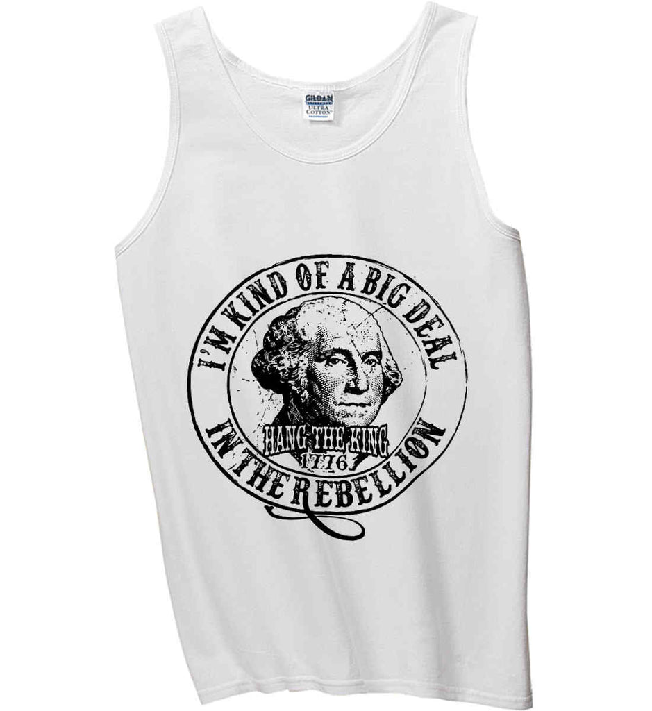 I'm Kind of Big Deal in the Rebellion. Gildan 100% Cotton Tank Top.-1