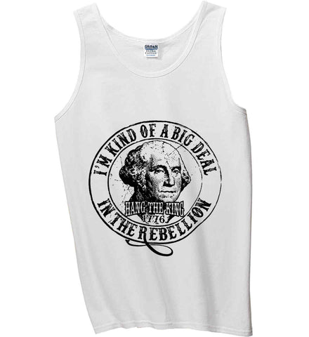 I'm Kind of Big Deal in the Rebellion. Gildan 100% Cotton Tank Top.
