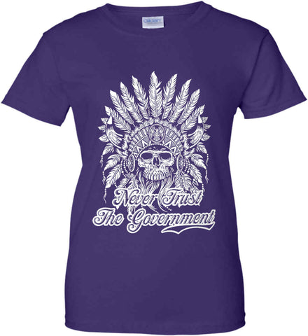 Never Trust the Government. Indian Skull. White Print. Women's: Gildan Ladies' 100% Cotton T-Shirt.