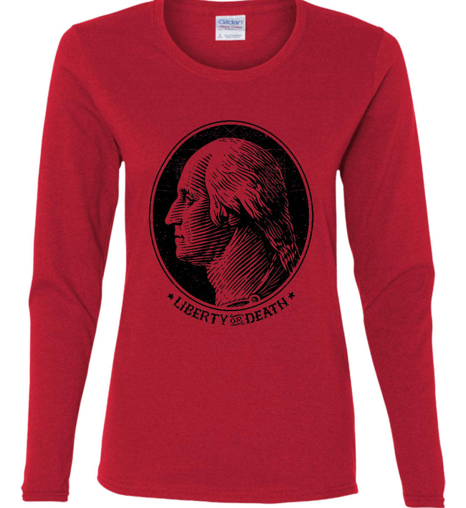 George Washington Liberty or Death. Black Print Women's: Gildan Ladies Cotton Long Sleeve Shirt.-7